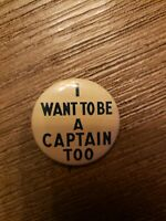 1940 Wendell Willkie I WANT TO BE A CAPTAIN TOO US Presidential PINBACK BUTTON