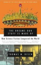 The Dreams Our Stuff Is Made Of : How Science Fiction Conquered the World /Disch