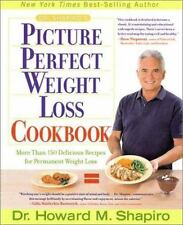 Dr. Shapiro's Picture Perfect Weight Loss Cookbook: More Than 150 Delicious Reci