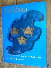 Le Vasa Plongée profonde et archéologie sous-marine à Stockholm /Anders Franzén