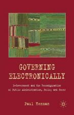 Governing Electronically : E-Government and the Reconfiguration of Public...