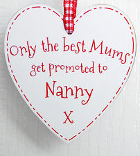 Only The Best Mums Get Promoted To Nanny Heart Plaque Sign - (Nan / Nannie Gift)