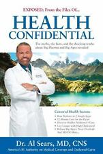 Exposed : From the Files of... Health Confidential by Al Sears (2016, Hardcover)