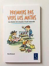 .Retz Maternelle PREMIERS PAS VERS LES MATHS de Brissiaud pedagogue de reference