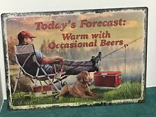 "12""X17""  ~~TODAY'S FORECAST WARM WITH OCCASIONAL BEERS ~~~ Metal Sign   S43"