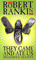 They Came And Ate Us: Armageddon II: The B-Movie, Rankin, Robert, Very Good Book