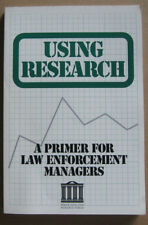 Using Research : A Primer for Law Enforcement Managers by John E. Eck and Nancy