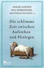 Die schlimme Zeit zwischen Aufstehen und Hinlegen von Matthias Sachau, UNGELESEN