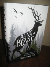 1st Edition BEING A BEAST Charles Foster FIRST PRINTING Nature SCIENCE Memoir