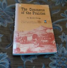 The Commerce of the Prairies by Josiah Gregg (1967, Paperback)