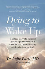 Dying to Wake Up - Dr Rajiv Parti, MD - Paperback Book