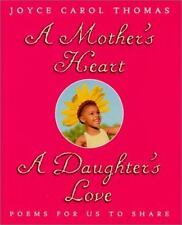 A Mother's Heart, a Daughter's Love: Poems for Us to Share by Thomas, Joyce Car