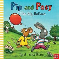 Pip and Posy: The Big Balloon by Nosy Crow (Board book, 2016)