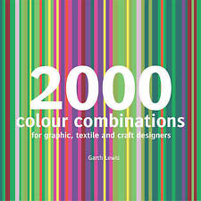 2000 Colour Combinations. For Graphic, Web, Textile and Craft Designers by Lewis