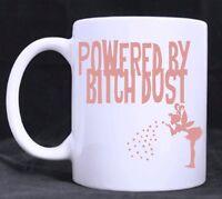 Powered By Bitch Dust - Funny Novelty 11oz Tea/Coffee Mug