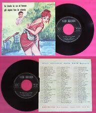 LP 45 7''SALVATORE IDA' MATILDE VENNERI La linda la va al fosso Gli no cd mc dvd