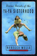 Divine Secrets of the Ya-Ya Sisterhood by Rebecca Wells-1st Ed./DJ-1996