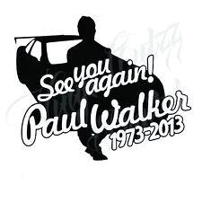 "PAUL WALKER ""SEE YOU AGAIN"" VINYL CAR BIKE LAPTOP DECAL STICKER 13.5x16.5cm"