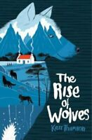 The Rise of Wolves by Kerr Thomson 9781911077695 | Brand New | Free UK Shipping