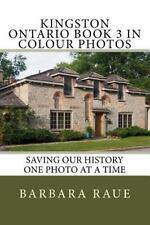 Cruising Ontario: Kingston Ontario Book 3 in Colour Photos : Saving Our...