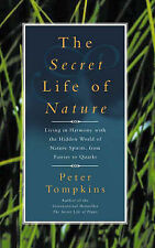The Secret Life of Nature: Living in Harmony with the Hidden World of Nature Spi