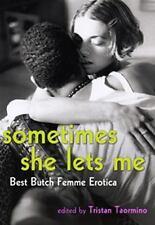Sometimes She Lets Me: Best Butch/Femme Erotica (Paperback or Softback)