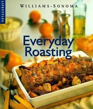 Williams-Sonoma Lifestyles: Everyday Roasting by Janeen Sarlin (1998, Hardcover)