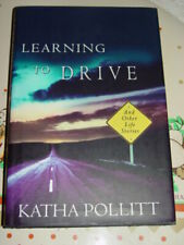 Learning to Drive : And Other Life Stories by Katha Pollitt (2007, Hardcover)