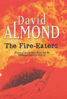 The Fire Eaters by Almond, David, Good Used Book (Hardcover) FREE & FAST Deliver