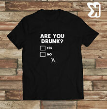 Are you drunk.... novelty funny T-shirt (Small,Medium,Large,XL)