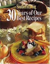 Southern Living: 30 Years of Our Best Recipes by Southern Living