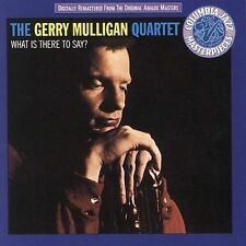 Gerry Mulligan Quartet What Is There to Say CD Columbia Jazz Masterpieces
