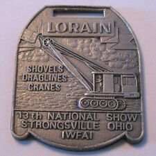 Lorain Shovel Dragline Crane Pocket Watch Fob 1977 IWFAI 13th National Show Ohio