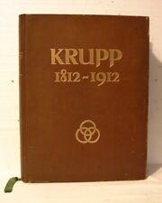 Krupp 1812 - 1912; ledergebunden, Goldschnitt, Bütten, mit ganzseitiger Widmung