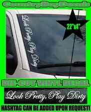 Look Pretty Play Dirty VERTICAL Pillar Windshield Vinyl Decal Sticker Truck Car