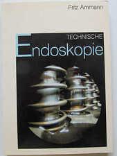 Fachbuch technische Endoskopie von Fritz Ammann Ausgabe 1984 Verlag Resch KG