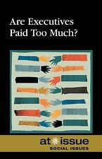 Are Executives Paid Too Much? (At Issue)-ExLibrary