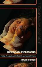 Disposable Passions: Vintage Pornography and the Material Legacies of Adult...