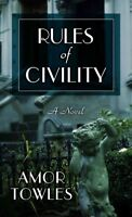 Rules of Civility, Hardcover by Towles, Amor, Brand New, Free shipping in the US