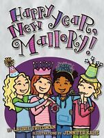 Happy New Year, Mallory! by Laurie B. Friedman