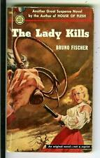THE LADY KILLS by Fischer, Gold Medal #148 crime noir gag pulp vintage pb