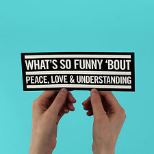 "Elvis Costello Bumper Sticker! ""What's So Funny About Peace Love & Understand?"""