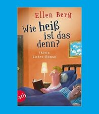 Wie heiß ist das denn? (K)ein Liebesroman. Ellen Berg Vorbestellen: Ab 15.6.2018
