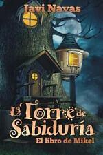 Colección Fantasía y Aventuras: La Torre de SabiduríA. el Libro de Mikel :...
