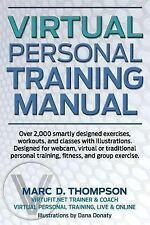 Virtual Personal Training Manual : Over 2,000 Smartly Designed Exercises,...