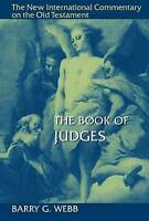 The Book of Judges by Webb, Barry G. (Hardback book, 2013)