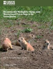 Recommended Methods for Range-Wide Monitoring of Prairie Dogs in the United.