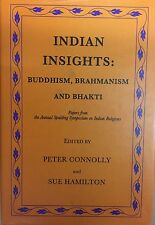 Indian Insights: Buddhism, Brahmanism and Bhakti - Papers from the Annual Spaldi