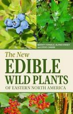 New Edible Wild Plants of Eastern North America : A Field Guide to Edible (an...