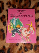 BOBI ET EGLANTINE - Pierre PROBST - Minis-Livres, Hachette 1978